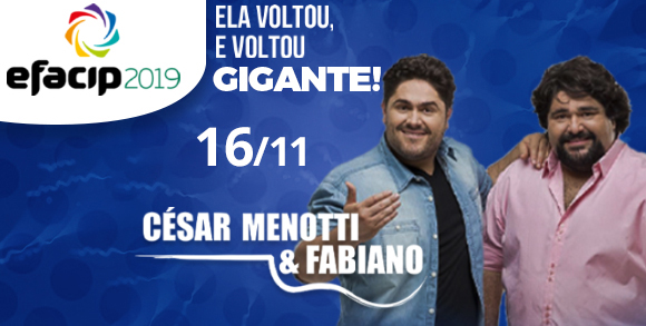 Evento CESAR MENOTTI E FABIANO NA EFACIP 2019