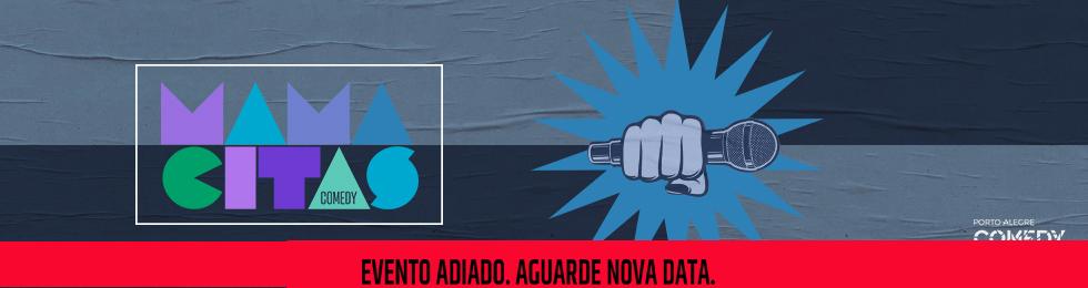 |ADIADO| - 20/03 MAMACITAS COMEDY