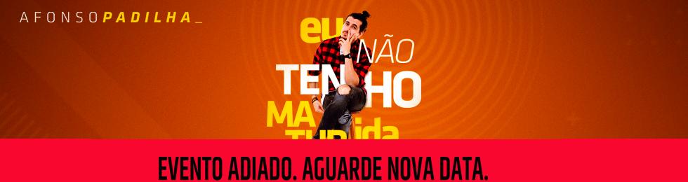 |ADIADO| - AFONSO PADILHA