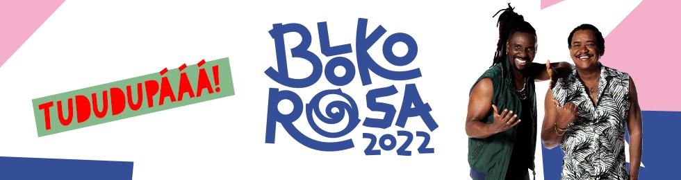 BLOKO ROSA 2022 - E O TCHAN