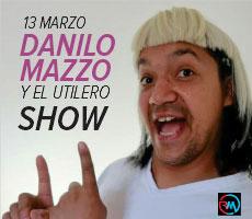 DANILO MAZZO Y EL UTILERO SHOW