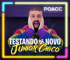 08/07 JUNIOR CHICO - TESTANDO DE NOVO