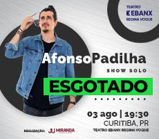 |ESGOTADO| -  AFONSO PADILHA - SHOW SOLO
