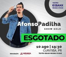 ESGOTADO - AFONSO PADILHA - SHOW SOLO