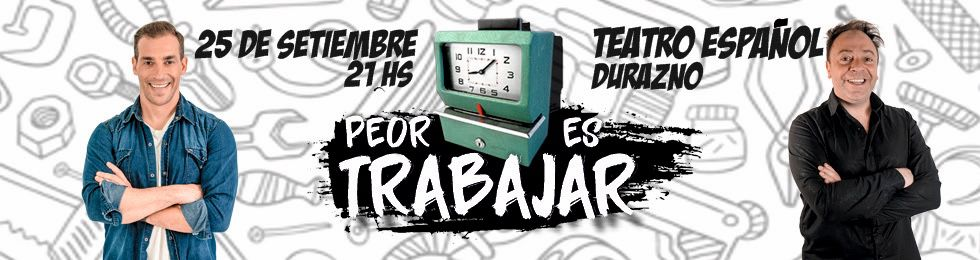 PEOR ES TRABAJAR / MAXI Y PACELLA