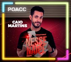 CAIO MARTINS, O MáGICO / NESSE NAIPE