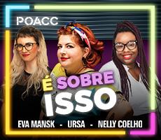 URSA, NELLY, EVA - É SOBRE ISSO