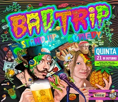 BAD TRIP / STAND UP COMEDY