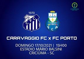17/10 CARAVAGGIO FC X FC PORTO