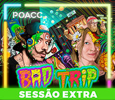 SESSAO EXTRA - BAD TRIP - STAND UP COMED
